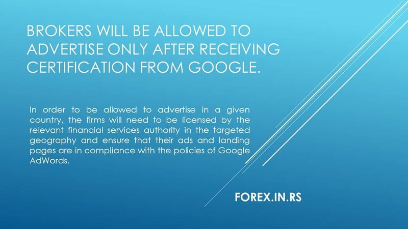 Brokers will be allowed to advertise forex and CFDsonly after receiving certification from Google